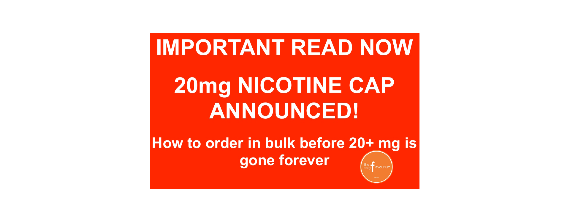 IMPORTANT - Nicotine Cap Announced & How To Order Bulk Before All Is Gone Forever