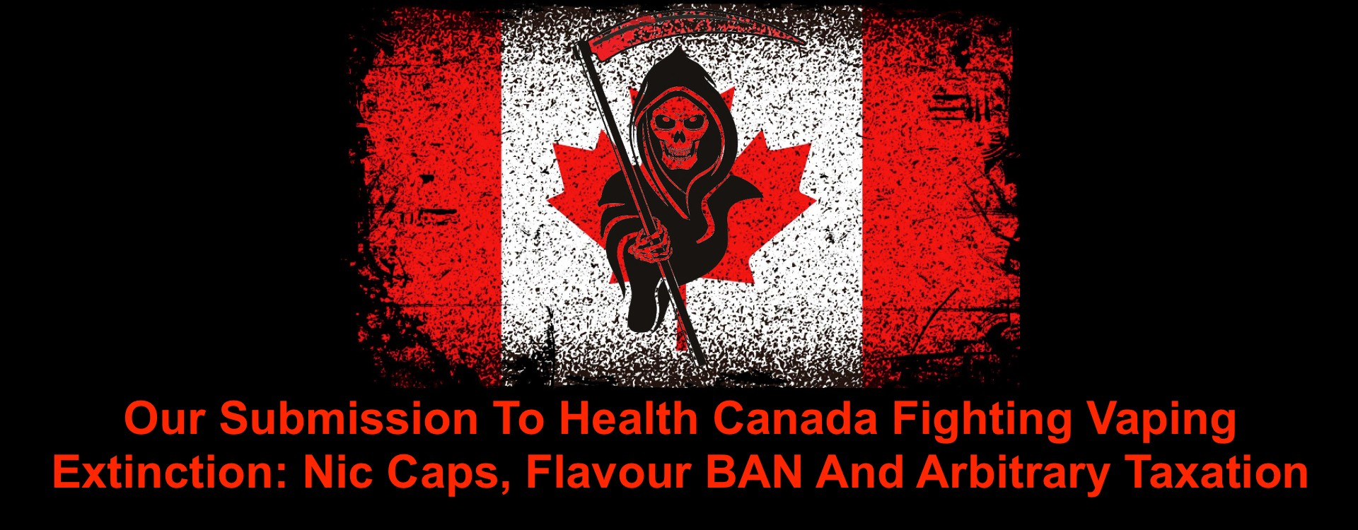 Our Submission To Health Canada Fighting Vaping Extinction: Nic Caps, Flavour BANS And Arbitrary Taxation
